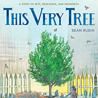 Amazon.com: This Very Tree: A Story of 9/11, Resilience, and Regrowth  (Audible Audio Edition): Sean Rubin, Jennifer Ceci, Macmillan Young  Listeners: Audible Audiobooks
