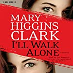 I'll Walk Alone: A Novel | Mary Higgins Clark
