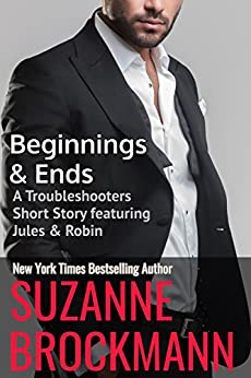 Beginnings and Ends (annotated reissue originally published 2012): A Troubleshooters Short Story (Troubleshooters Shorts and Novellas Book 2) by [Brockmann, Suzanne]