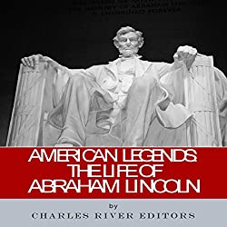 American Legends: The Life of Abraham Lincoln