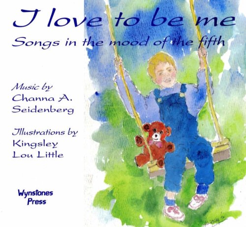 I Love to Be Me: Songs in the Mood of the Fifth by Wynstones Press