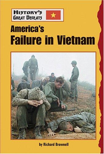 Read Online America's Failure inVietnam (HISTORY'S GREAT DEFEATS) pdf