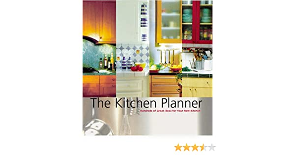 the kitchen planner hundreds of great ideas for your new kitchen suzanne ardley amazoncom books