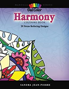 Harmony: 30 Stress Reducing Designs (Mandala Series)