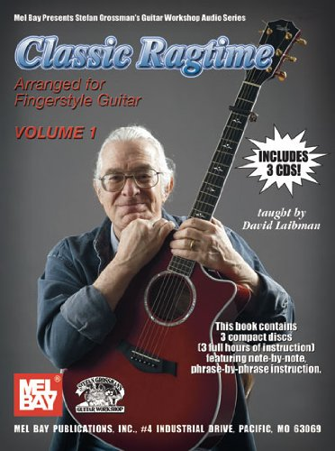 Classic Ragtime, Volume 1 Book/3-cd Set Arranged for Fingerstyle Guitar (Mel Bay Presents Stefan Grossman's Guitar Workshop Audio Series)