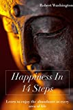 Inner Peace and Happiness In 14 Steps: How to stop worrying, feeling depressed, sad, helpless, confused, alone and gain the confidnce to be happy (Inner living)