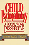 Child Psychopathology, Francis J. Turner, 0029331013