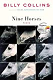 Nine Horses, Billy Collins, 1400061776