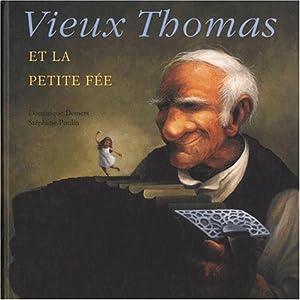 """Afficher """"Vieux Thomas et la petite fée"""""""
