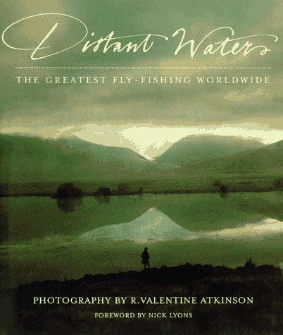 - Distant Waters: The Greatest Fly-fishing Worldwide