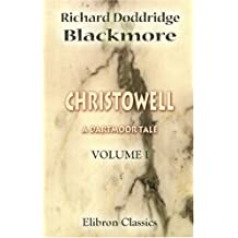 Christowell. A Dartmoor Tale: Volume 1