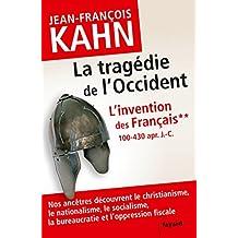 INVENTION DES FRANÇAIS (L') T.02 : LA TRAGÉDIE DE L'OCCIDENT