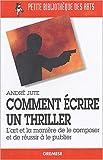 img - for Comment  crire un thriller : L'art et la mani re de le composer et de r ussir   le publier book / textbook / text book