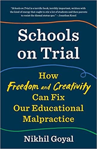 It Feels Like Education Malpractice >> Amazon Com Schools On Trial How Freedom And Creativity Can Fix Our