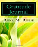 Gratitude Journal, Rena M. Reese, 1438293119