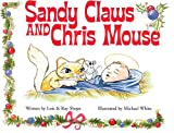 Sandy Claws and Chris Mouse, Ray Shope and Lois Shope, 0971473404