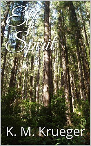 Elf Spirit (Elf Spirit Saga Book 1)