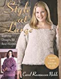 """Style at Large  """"Print on Demand Edition"""": Knitting Designs for Real Women"""