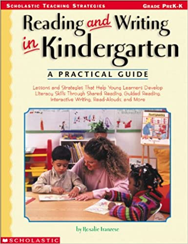 Amazon com: Reading and Writing in Kindergarten: A Practical