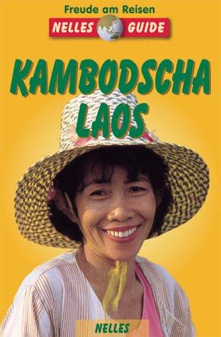 Nelles Guide, Kambodscha, Laos (Nelles Guide / Deutsche Ausgabe)