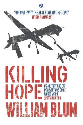 Killing Hope: US Military and CIA Interventions Since World War II - Updated Edition