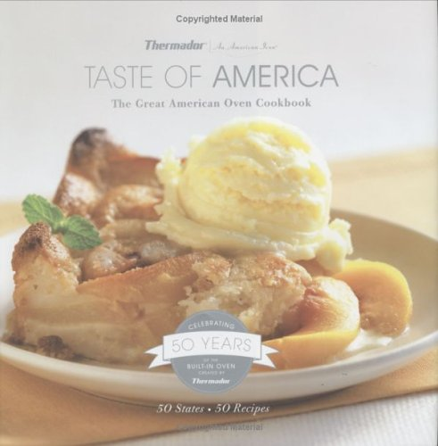 Read Online Thermador Taste of America The Great American Oven Cookbook pdf