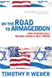 On the Road to Armageddon: How Evangelicals Became Israel's Best Friend