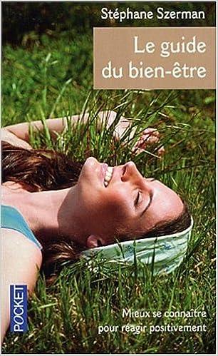 Télécharger en ligne Le guide du bien-être pdf ebook