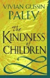 The Kindness of Children, Vivian Gussin Paley, 0674503589