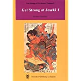 Get Strong at Joseki 1 (Beginner and Elementary Go Books)
