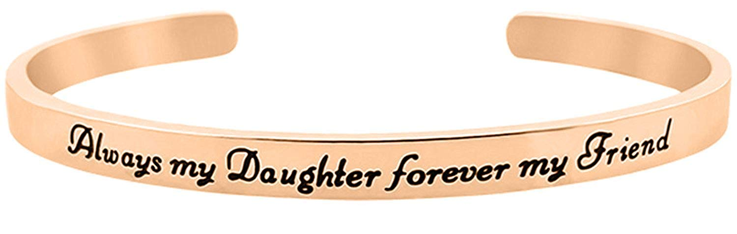 Daughter Bracelet - ''Always My Daughter Forever My Friend'' Inspirational Sentimental Positive Mantra Message Cuff - Jewelry Gift from Mom and Dad (Rose Gold1)