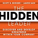 The Hidden Leader: Discover and Develop Greatness Within Your Company Audiobook by Scott K. Edinger, Laurie Sain Narrated by Walter Dixon