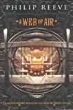A Web of Air, Philip Reeve, 0606314997