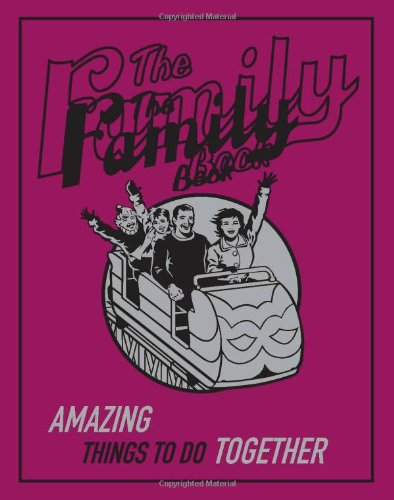 The Family Book: Amazing Things To Do Together (Best at Everything)
