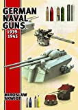 German Naval Guns 1939-1945, Miroslaw Skwiot, 159114311X