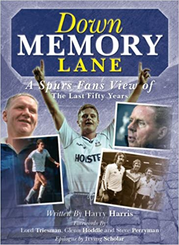 Down Memory Lane: A Spurs Fan's View Of The Last Fifty Years: Amazon