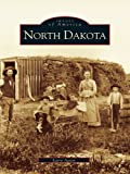 North Dakota (Images of America)