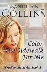 Color The Sidewalk For Me (Bradleyville Series Book 2)