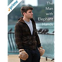 The Man with Elephant Hands