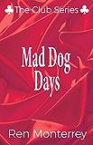 Mad Dog Days (The Club Book 3)