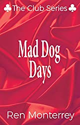 Mad Dog Days (The Club Book 3)