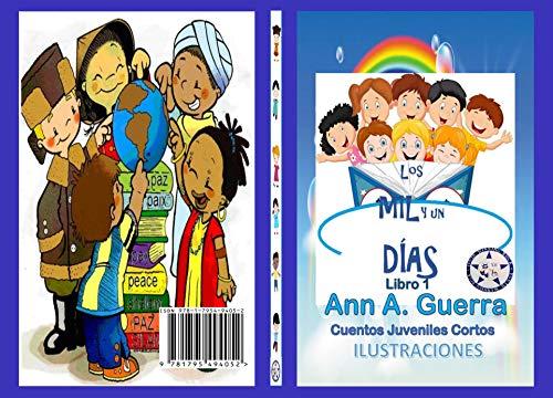 Los MIL y un DIAS: Libro 1: Cuentos Juveniles Cortos (Los ...