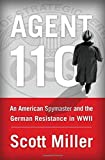img - for Agent 110: An American Spymaster and the German Resistance in WWII book / textbook / text book
