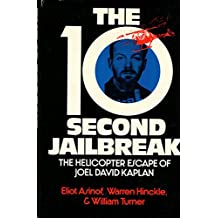 The 10-second jailbreak : the helicopter escape of Joel David Kaplan / [by] William Turner, Warren Hinckle, and Eliot Asinof