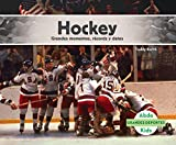 Hockey: Grandes Momentos, Records Y Datos/Great Moments, Records, and Facts (Grandes Deportes/Great Sports) (Spanish Edition)