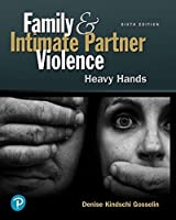 Family and Intimate Partner Violence: Heavy Hands (6th Edition) (What's New in Criminal Justice)