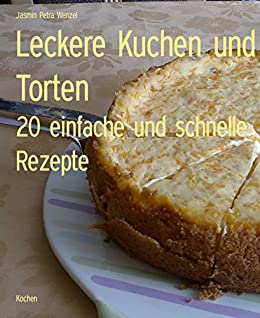 ebooks kindle leckere kuchen und torten 20. Black Bedroom Furniture Sets. Home Design Ideas