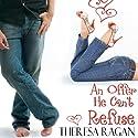 An Offer He Can't Refuse Hörbuch von Theresa Ragan Gesprochen von: Diane Daltner