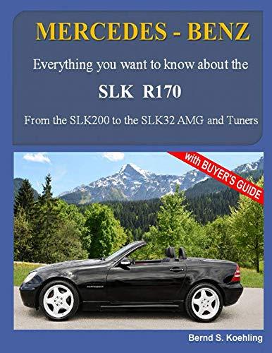 Slk Roadster - MERCEDES-BENZ, The SLK models: The R170 (Volume 1)