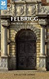 img - for Felbrigg: The Story of a House book / textbook / text book